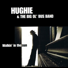 Walkin In The Sun Hughie Murray 2008